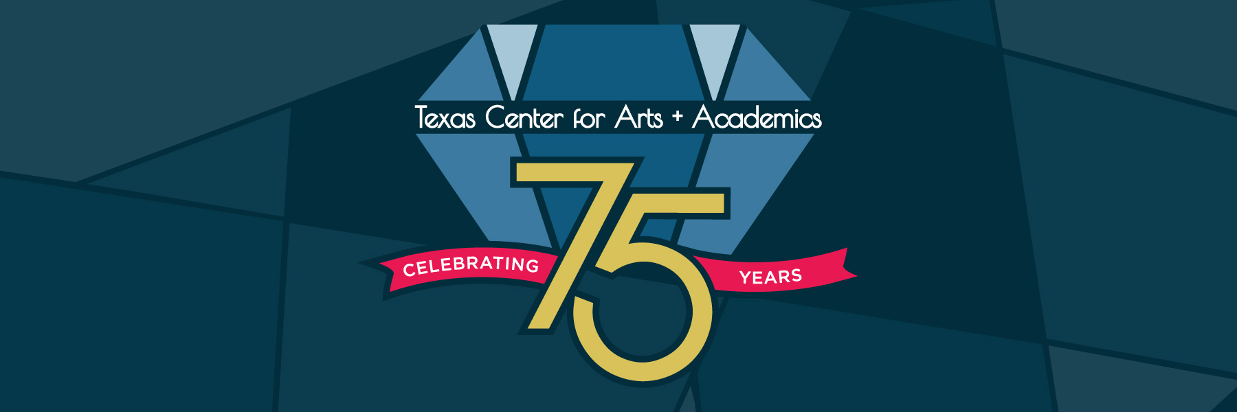 Texas Center for Arts + Academics 75th Anniversary